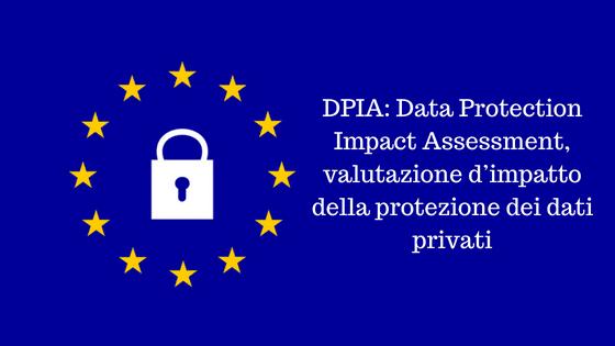 dpia - DPIA Data Protection Impact Assessment valutazione d   impatto della protezione dei dati privati - DPIA: Data Protection Impact Assessment