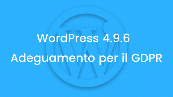 wordpress 4.9 6 - Wordpress 4 - Wordpress e GDPR