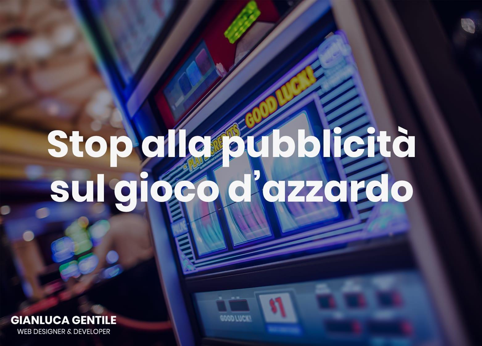 stop pubblicità gioco d'azzardo - Stop pubblicit   gioco dazzardo molte le incongruenze - Stop pubblicità gioco d'azzardo, molte le incongruenze
