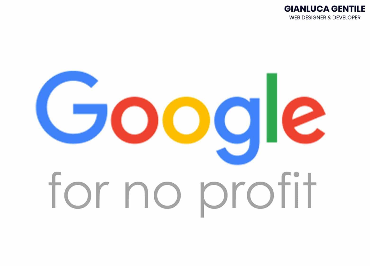 google per il non profit - Google per il non profit quali sono i vantaggi - Google per il non profit servizi gratuiti